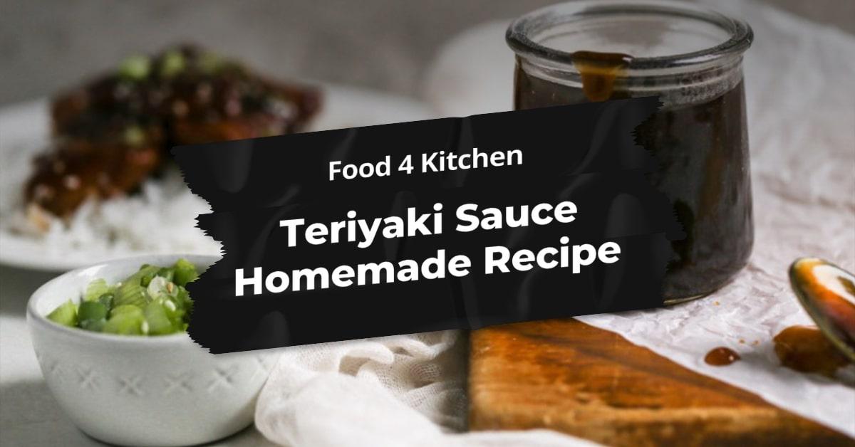 Teriyaki Sauce Homemade Recipe - Food 4 Kitchen