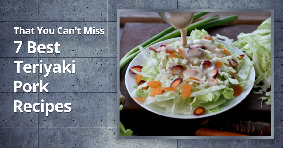 7 Best Teriyaki Pork Recipes That You Can't Miss