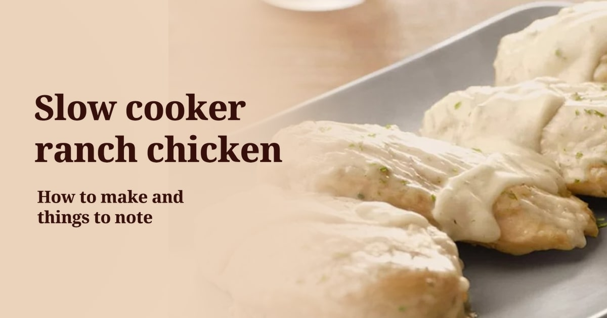 Slow cooker ranch chicken - How to make and things to note