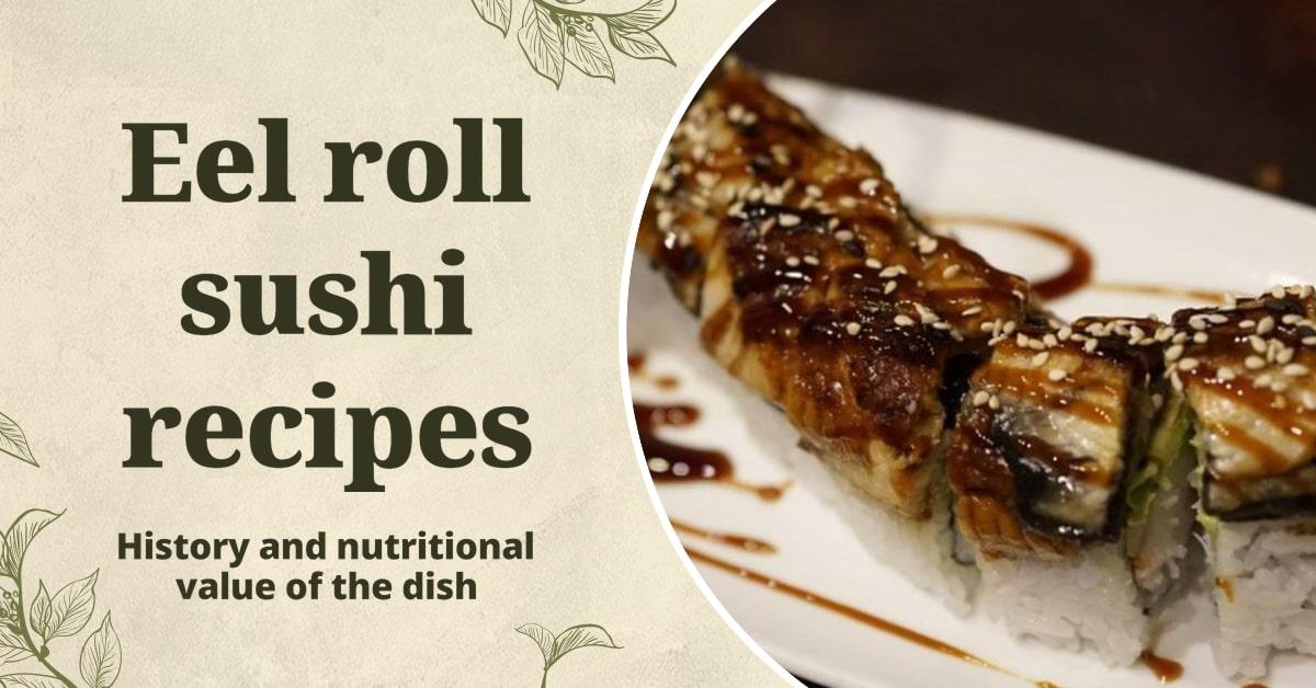 Eel roll sushi recipes