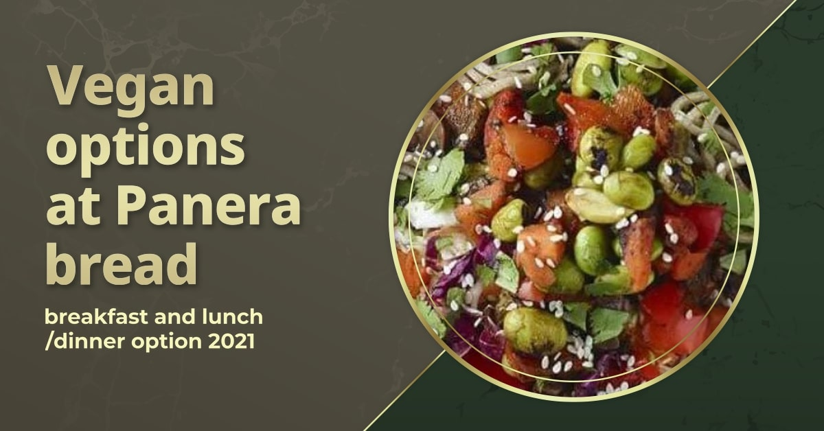 Vegan options at Panera bread breakfast and lunch/dinner option 2021