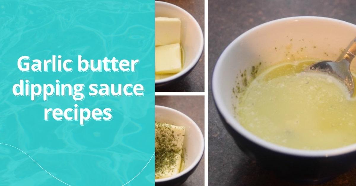Garlic butter dipping sauce recipes - Food 4 Kitchen