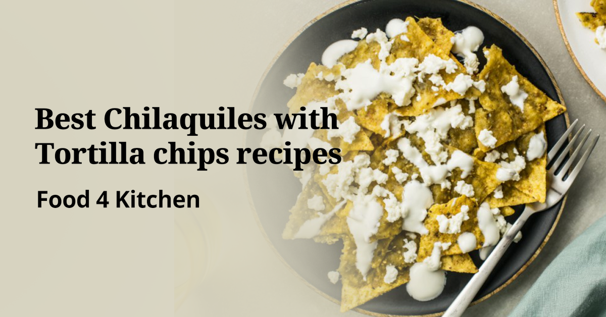 Best Chilaquiles with Tortilla chips recipes