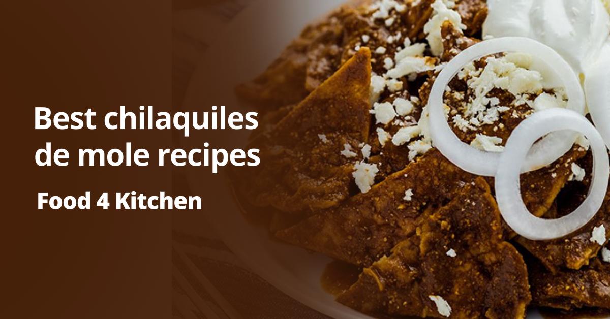 Bestchilaquiles de mole recipes
