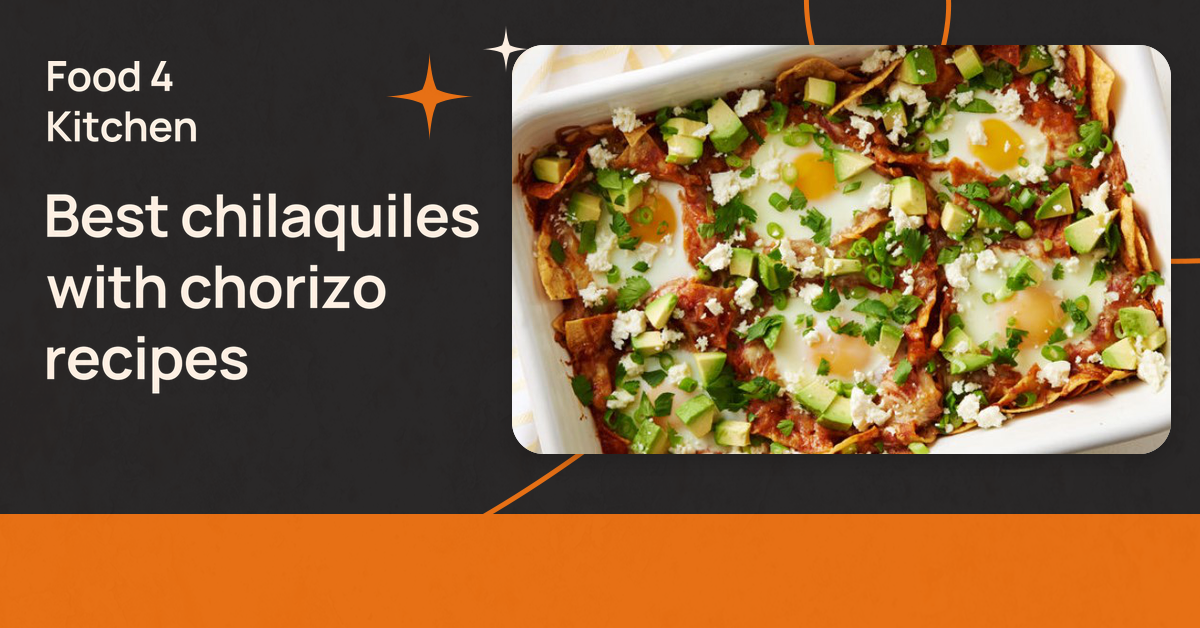 Best chilaquiles with chorizo recipes