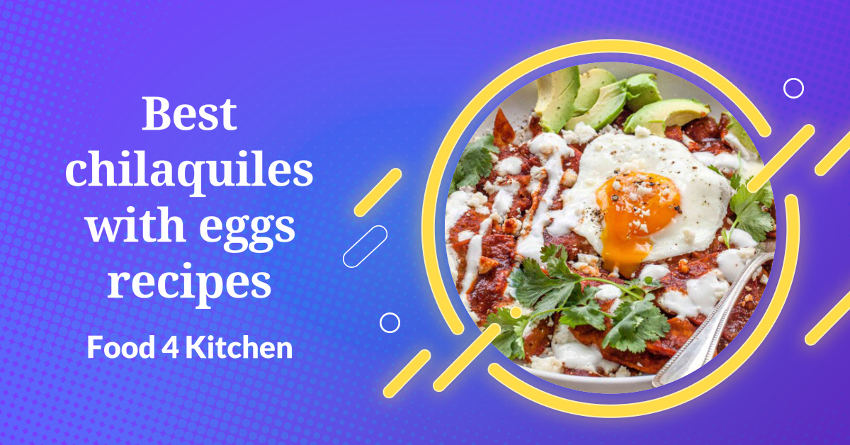 Best chilaquiles with eggs recipes