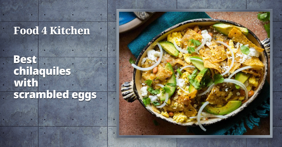 Best chilaquiles with scrambled eggs recipe