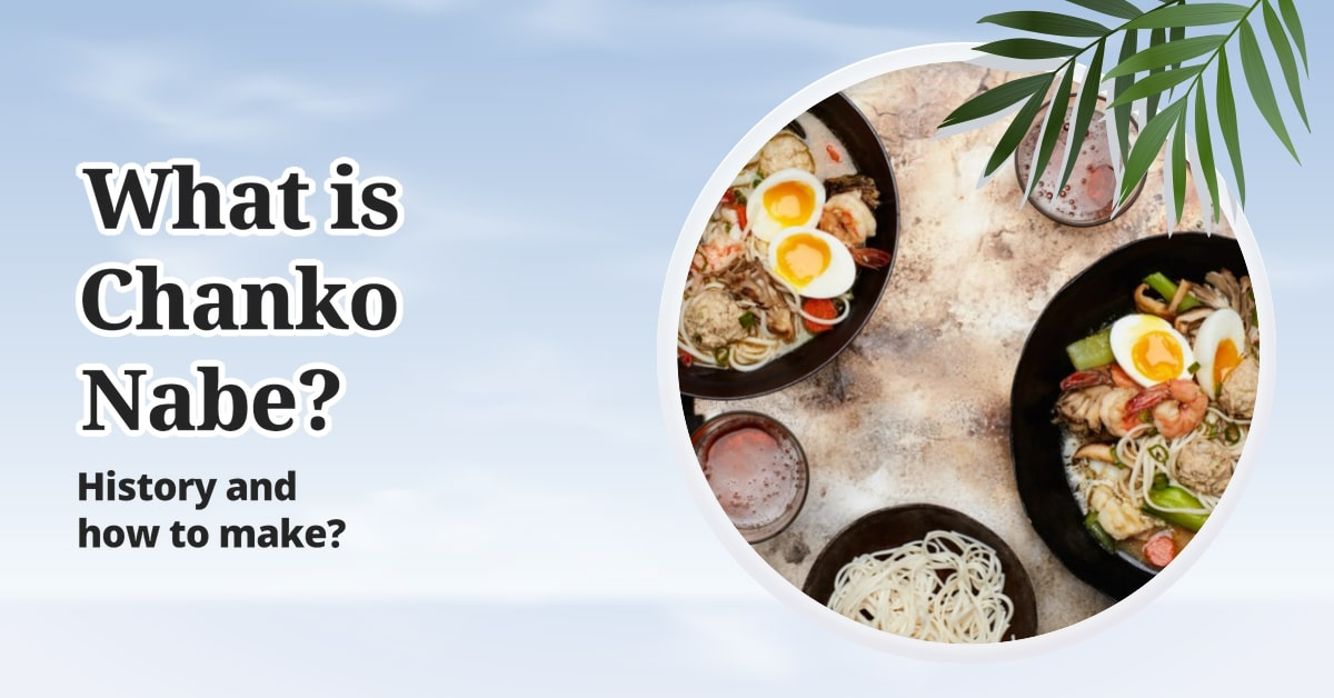What is Chanko Nabe? History and how to make