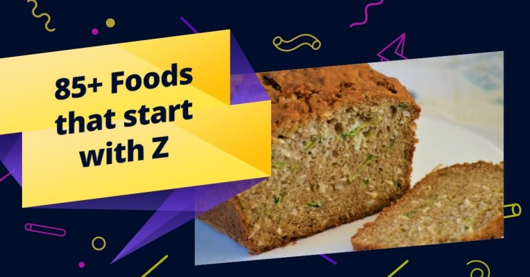 85+ Foods that start with Z (Dishes, Snack, Cocktail, Drinks, Healthy Foods, Vegetarian, Desserts)