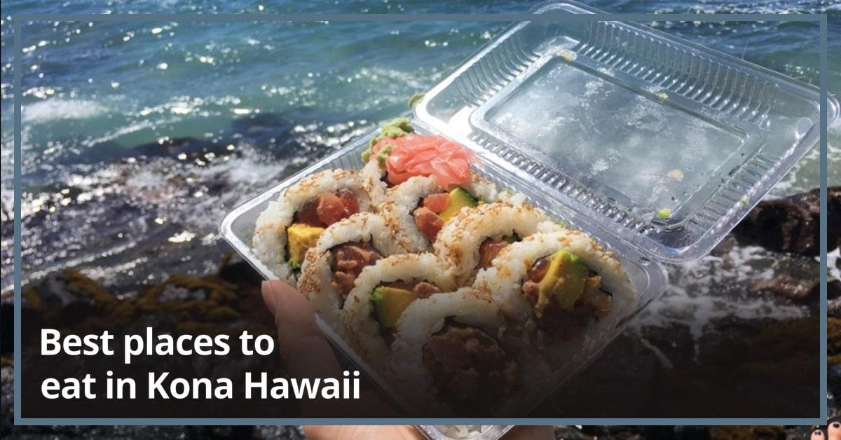 Best places to eat in Kona Hawaii (breakfast, lunch, dinner)
