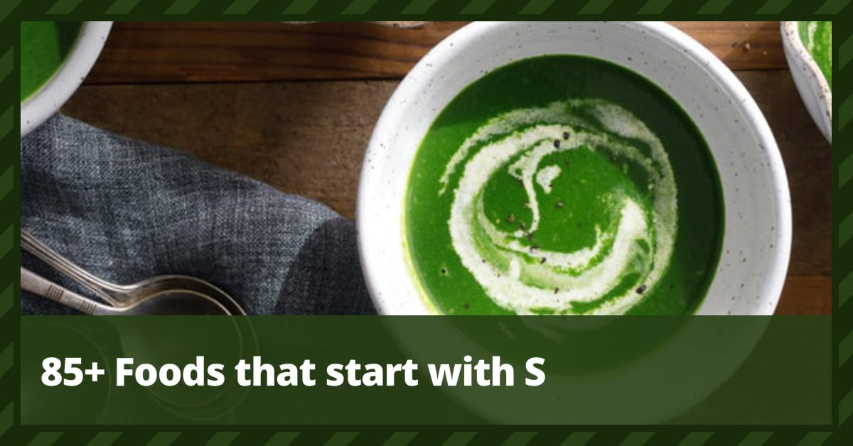 85+ Foods that start with S (Dishes, Snack, Cocktail, Drinks, Healthy Foods, Vegetarian, Desserts)
